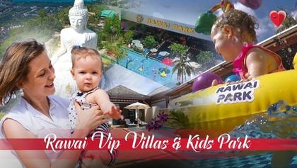 Раваи ВИП Виллас и Детский Парк — новый семейный отель на Пхукете, 00:40